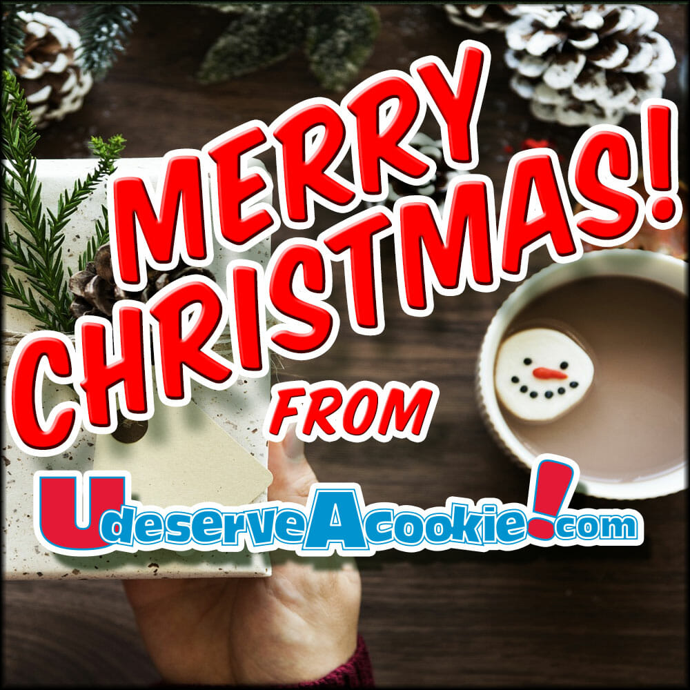 Merry Christmas From UdeserveAcookie!com
